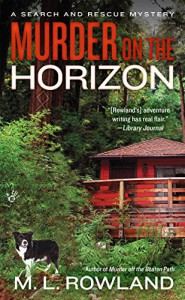 Murder on the Horizon (A Search and Rescue Mystery) - M.L. Rowland