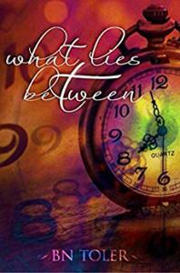 What Lies Between - B.N. Toler