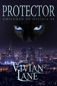 Protector (Children of Ossiria #1) - Vivian Lane, K.C. Taylor