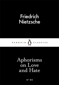 Little Black Classics Aphorisms On Love and Hate - Friedrich Nietzsche