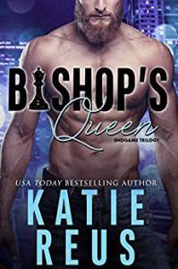 Bishop's Queen (Endgame trilogy Book 2) Kindle Edition - Katie Reus