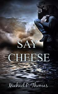 Say Cheese - Michael P. Thomas