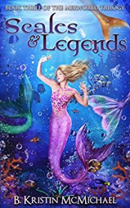 Scales and Legends (The Merworld Trilogy Book 3) - B. Kristin McMichael