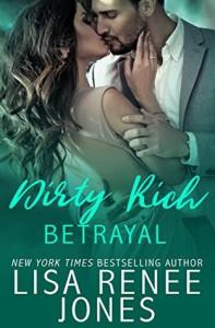 Dirty Rich Betrayal  - Lisa Renee Jones