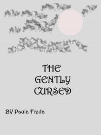 The Gently Cursed - Paula Freda