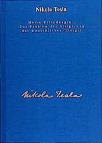 Meine Erfindungen, Das Problem der Steigerung der menschlichen Energie - Nikola Tesla, Ulrich Heerd