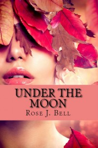 Under the Moon - Rose J. Bell
