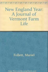 New England Year: A Journal of Vermont Farm Life - Muriel Follett, Herbert Waters