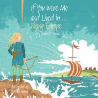 If You Were Me and Lived in...Viking Europe (Volume 6) - Carole P. Roman, Mateya Arkova