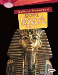 Tools and Treasures of Ancient Egypt - Matt Doeden