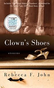 Clown's Shoes - Rebecca F. John