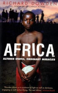Africa: Altered States, Ordinary Miracles - Richard Dowden
