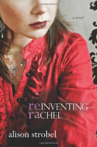 Reinventing Rachel: A Novel - Alison Strobel