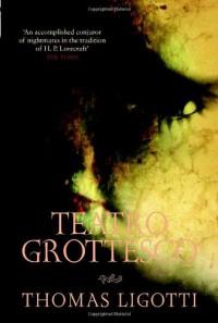 Teatro Grottesco - Thomas Ligotti