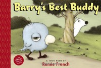 Barry's Best Buddy - Renée French