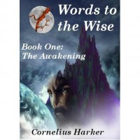 Words to the Wise (The Awakening) - Cornelius Harker,  Mark Lane