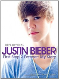 First Step 2 Forever - Justin Bieber