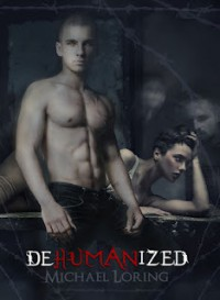 Dehumanized - Michael Loring