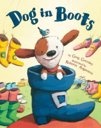 Dog in Boots - Greg Gormley, Roberta Angaramo