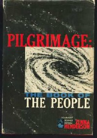 Pilgrimage: the Book of the People - Zenna. Henderson