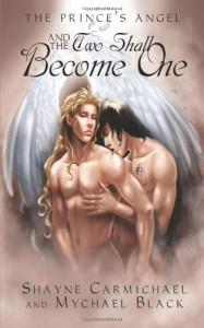 And the Two Shall Become One - Mychael Black, Shayne Carmichael
