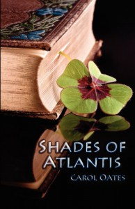 Shades of Atlantis - Carol Oates
