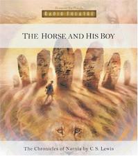 The Horse & His Boy : Radio Theatre - C.S. Lewis