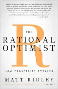 The Rational Optimist: How Prosperity Evolves - Matt Ridley