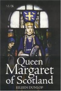 Queen Margaret Of Scotland - Eileen Dunlop