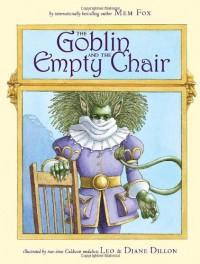 The Goblin and the Empty Chair - Mem Fox