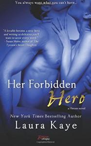 Her Forbidden Hero - Laura Kaye