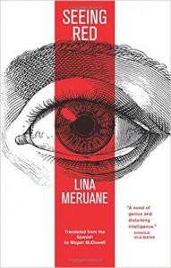 Seeing Red - Lina Meruane