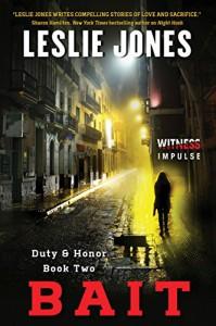 Bait: Duty & Honor Book Two - Leslie Jones