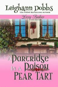 A partridge in a Poison Pear Tart - Leighann Dobbs