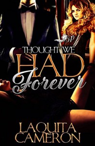 Thought We Had Forever - LaQuita Cameron