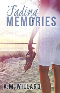 Fading Memories - A.M. Willard