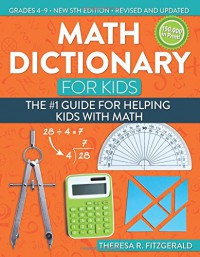 Math Dictionary for Kids: The #1 Guide for Helping Kids With Math - Theresa Fitzgerald