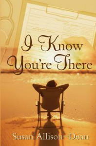 I Know You're There - Susan Allison-Dean