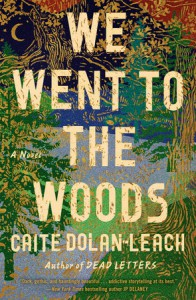 We Went to the Woods - Caite Dolan-Leach