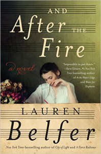 And After the Fire - Lauren Belfer