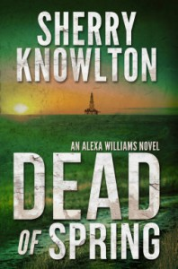 Dead of Spring (Alexa Williams) - Sherry Knowlton