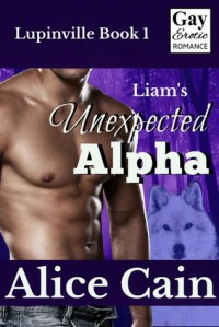 Liam's Unexpected Alpha - Alice Cain