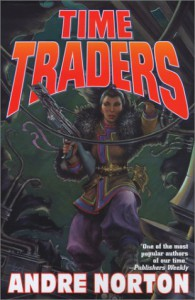 Time Traders: The Time Traders & Galactic Derelict - Andre Norton