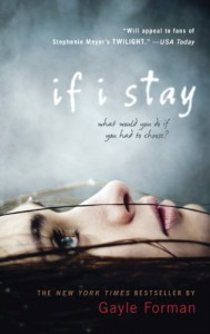 If I Stay (If I Stay, #1) - Gayle Forman