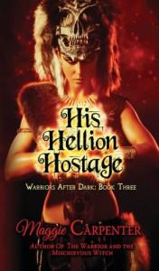 His Hellion Hostage (Warriors After Dark) (Volume 3) - Maggie Carpenter