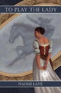 To Play the Lady - Naomi Lane
