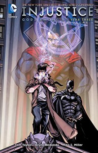 Injustice: Gods Among Us Year Three Vol. 1 - Tom Taylor, Bruno Redondo, Mike S. Miller