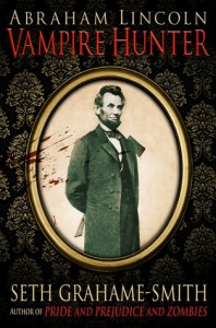 Abraham Lincoln, Vampire Hunter - Seth Grahame-Smith