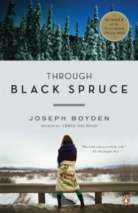 By Joseph Boyden Through Black Spruce: A Novel (1ST) - Joseph Boyden