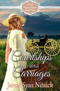 Courtships and Carriages (Great Plains Series Book 1) - Janet Syas Nitsick